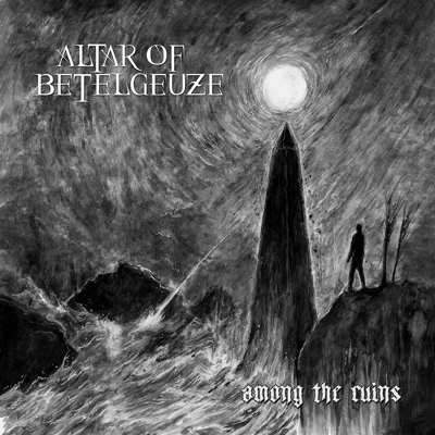 Review: Altar of Betelgeuze - Among the ruins :: Klicken zum Anzeigen...
