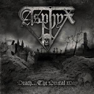 Review: Asphyx - Death...The Brutal Way  :: Klicken zum Anzeigen...