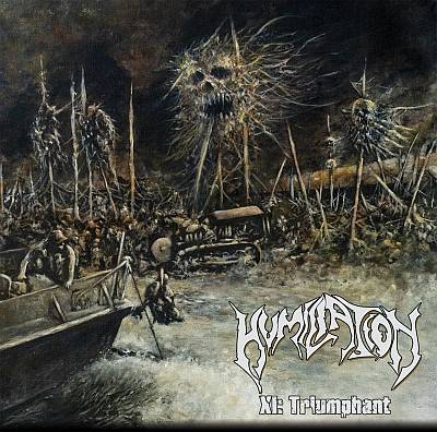Review: Humiliation - XI: Triumphant :: Genre: Death Metal