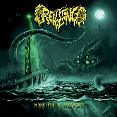 Review: Revolting - Monolith Of Madness :: Genre: Death Metal