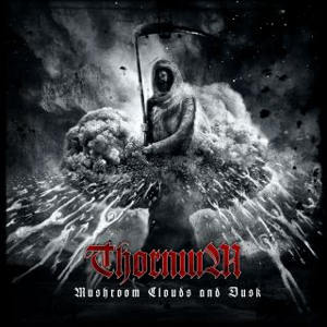 Review: ThorniuM - Mushroom clouds and dusk :: Klicken zum Anzeigen...