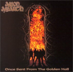 Review: Amon Amarth - Once Sent From The Golden Hall :: Klicken zum Anzeigen...