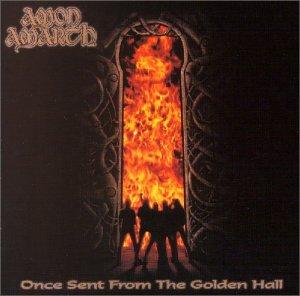 Review: Amon Amarth - Once Sent From The Golden Hall :: Klicken zum Anzeigen...