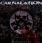 Review: Carnalation - Deathmask :: Klicken zum Anzeigen...