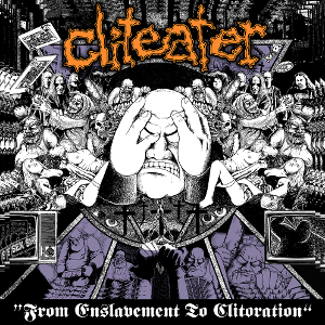 Review: Cliteater - From Enslavement To Clitoration :: Genre: Grindcore