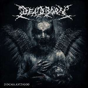 Review: Deadborn - Dogma Anti God :: Genre: Death Metal
