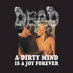 Review: Dead - A Dirty Mind Is A Joy Forever :: Genre: Death Metal