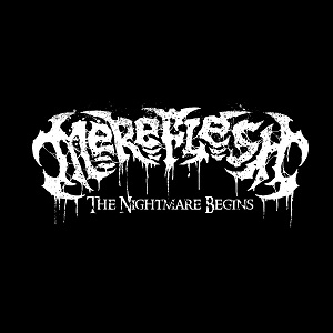 Review: Mereflesh - The Nightmare Begins :: Genre: Death Metal