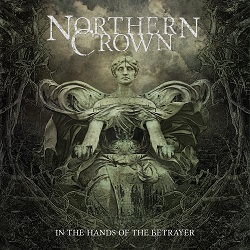 Review: Northern Crown - In the Hands of the Betrayer :: Genre: Doom Metal
