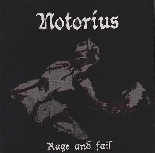 notorius - rage and fail