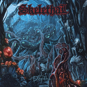 Review: Skelethal - ...Of The Depths :: Klicken zum Anzeigen...