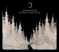 Review: Anomalie - Between The Light :: Genre: Black Metal