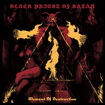 Review: Black Priest of Satan - Element of Destruction :: Klicken zum Anzeigen...