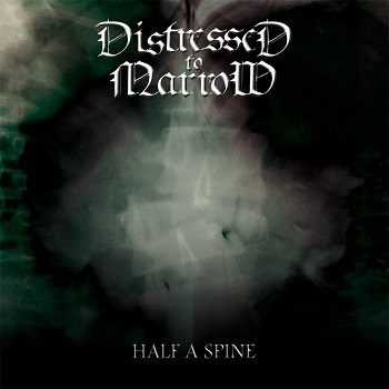 distressed to marrow - half a spine