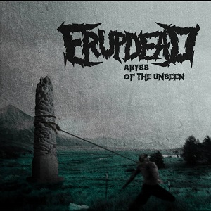 Review: Erupdead - Abyss of the Unseen :: Genre: Death Metal
