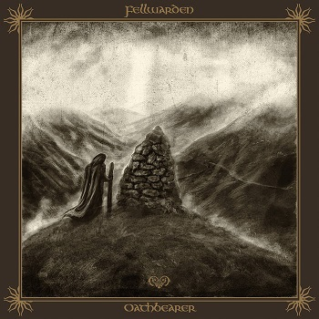 Review: Fellwarden - Oathbearer :: Genre: Black Metal