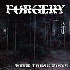 Review: Forgery - With these Fists :: Klicken zum Anzeigen...