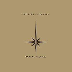 the house of capricorn - morning star rise