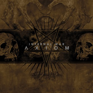 Review: Infernal War - Axiom :: Genre: Black Metal