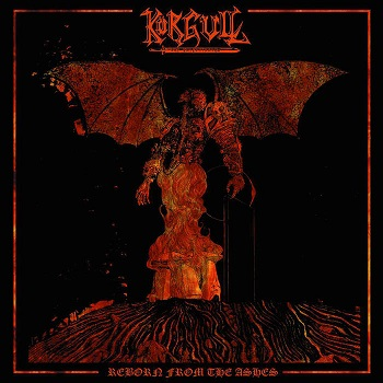Review: K�RGULL THE EXTERMINATOR - Reborn from the Ashes :: Genre: Thrash Metal