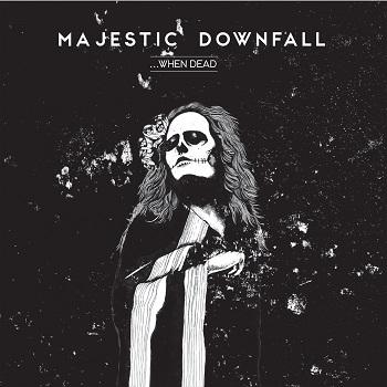 majestic downfall - ...when dead