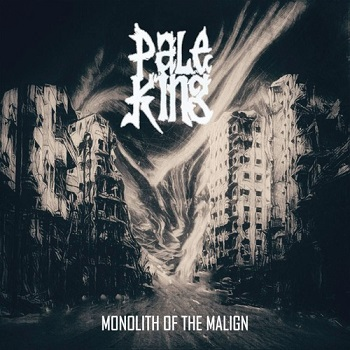 Review: Pale King - Monolith of the Malign :: Genre: Death Metal