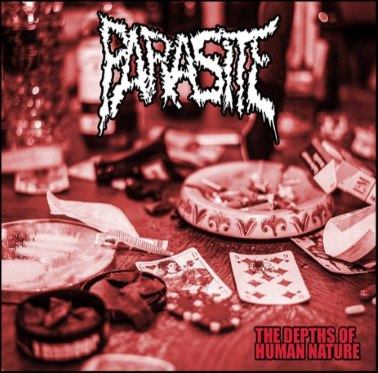Review: Parasite - The Depth of Human Nature :: Genre: Grindcore