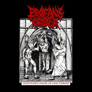 Review: Profane Order - Tightened Noose of Sanctimony :: Klicken zum Anzeigen...