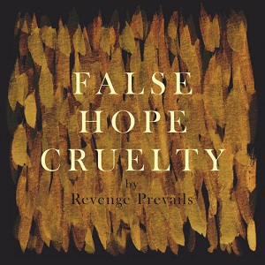 Review: Revenge Prevails - False Hope Cruelty :: Genre: Death Metal