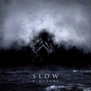Review: Slow - V-Oceans :: Genre: Doom Metal