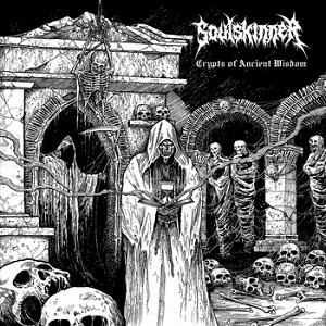 Review: Soulskinner - Crypts of Ancient Wisdom :: Genre: Death Metal