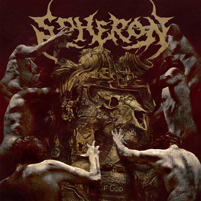 Review: Spheron - Ecstasy Of God :: Genre: Death Metal