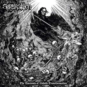 Review: Superstition - The Anatomy Of Unholy Transformation :: Genre: Death Metal