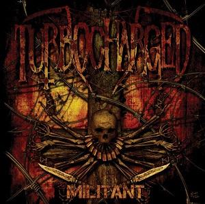 Review: Turbocharged - Militant :: Genre: Death Metal