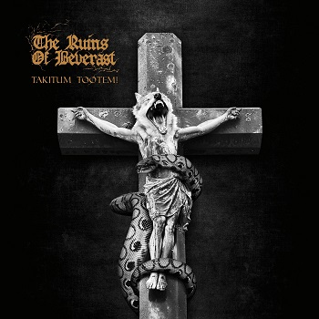 Review: The Ruins of Beverast - Takitum Tootem :: Genre: Black Metal