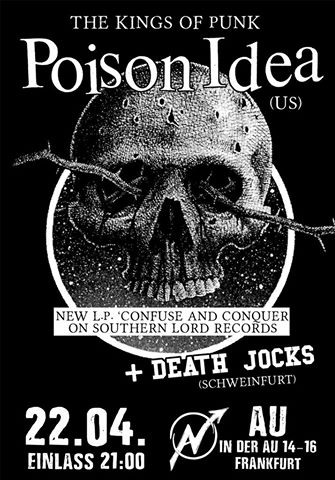 Flyer: Poison Idea + Deathjocks Frankfurt, In der Au