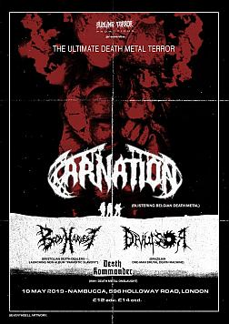 Flyer - Ultimate Death Metal Terror Gig mit Carnation, Body Harvest, Divulsor, Death Kommander in London, Nambucca vom 10.05.2019