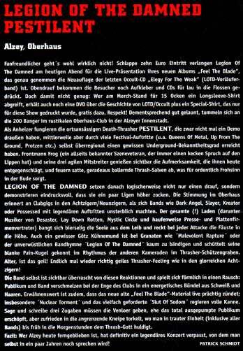 Bericht in der RockHard vom Januar 2008 Hier wird mit Kultgigs der 80er ala Slayer verglichen und von einem legendären Konzert gesprochen...