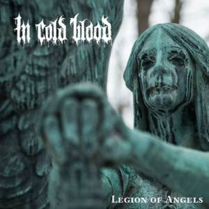 Review: In Cold Blood - Legion of Angels :: Genre: Hardcore