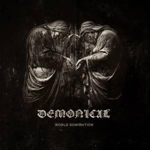 Review: Demonical - World Domination :: Genre: Death Metal