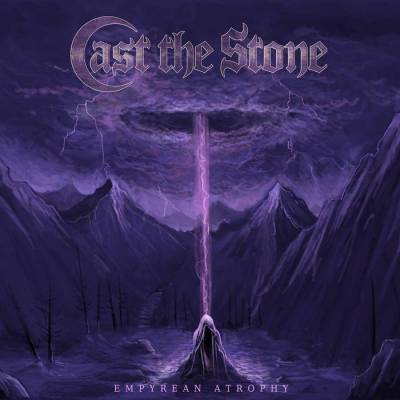 Review: Cast the Stone - Empyrean Atrophy :: Genre: Death Metal