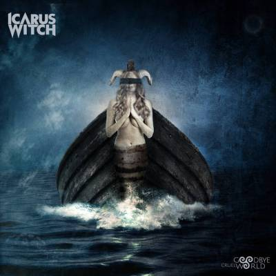Review: Icarus Witch - Goodbye Cruel World :: Genre: Metal