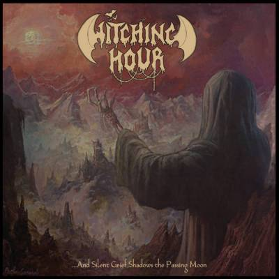 Review: Witching Hour - And Silent Grief Shadows the Passing Moon :: Klicken zum Anzeigen...