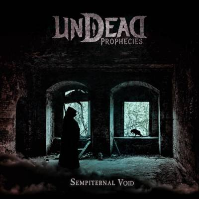 Review: Undead Prophecies - Sempiternal Void :: Genre: Death Metal
