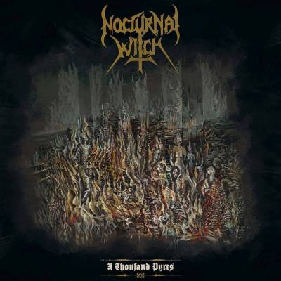Review: Nocturnal Witch - A Thousand Pyres :: Genre: Thrash Metal
