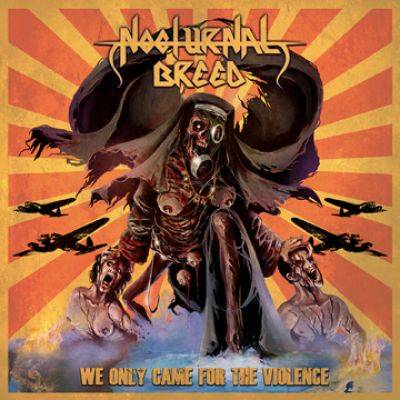 Review: Nocturnal Breed - We only came for the Violence :: Genre: Black Metal