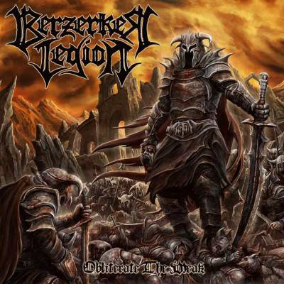 Review: Berzerker Legion - Obliterate The Weak :: Genre: Death Metal