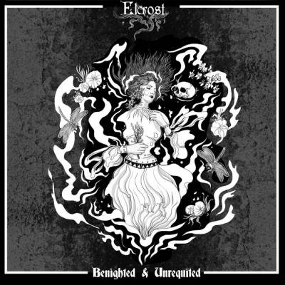Review: Elcrost - Benighted & Unrequited :: Genre: Black Metal