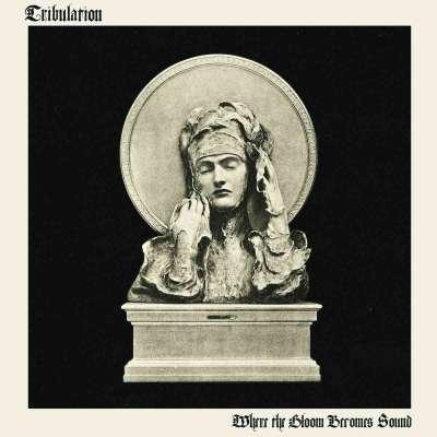 bild: tribulation - where the gloom becomes sound