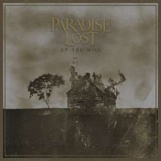 Review: Paradise Lost - At The Mill :: Genre: Death Metal